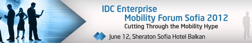 idc-enterprise-mobility-forum-sofia-2012